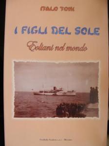 """Italo Toni: """"I figli del sole. Eoliani nel mondo"""""""