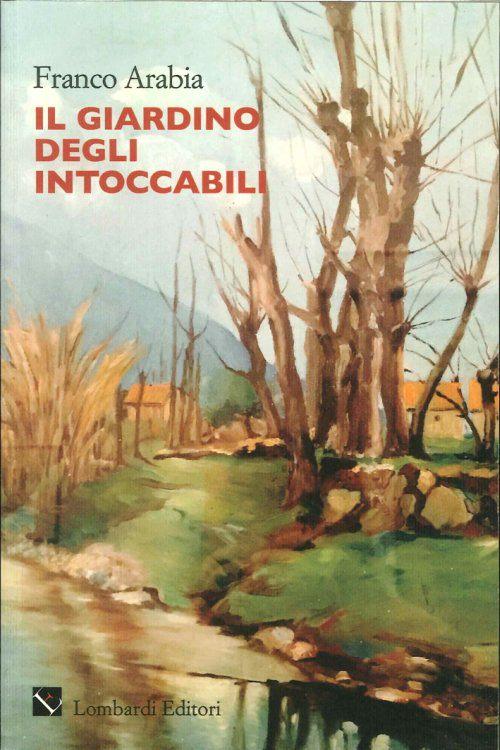"""""""Il giardino degli intoccabili"""": intervista a Franco Arabia sul suo romanzo storico2°Parte"""